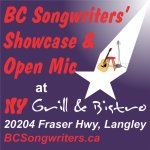 BC Songwriters' Showcase & Open Mic - Every second Wednesday, in Langley at NY Grill & Bistro - 20204 Fraser Hwy, Langley