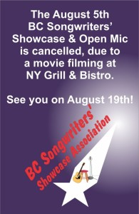 the August 5th BC Songwriters' Showcase & Open Mic is cancelled, as NY Grill & Bistro is closed for a movie shoot. - BCSongwriters.ca