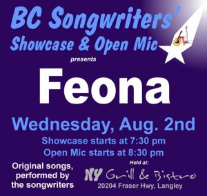 Wednesday's Songwriter Showcase (August 2nd) features Feona & her band, starting at 7:30 pm. Open Mic follows at 8:30 pm. - BCSongwriters.ca