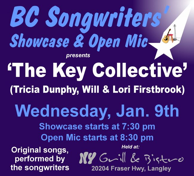 "On Wednesday, January 9th, the Songwriter Showcase features the musical talents of ""The Key Collective"", with Tricia Dunphy, and Will & Lori Firstbrook, starting at 7:30."